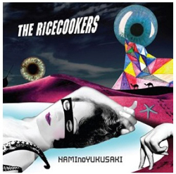 NAMI no YUKUSAKI/THE RICECOOKERS